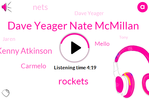 Dave Yeager Nate Mcmillan,Rockets,Kenny Atkinson,Carmelo,Mello,Nets,Dave Yeager,Jaren,Tony,Pacers,Mike Dunlap,Phys Dale,Charlotte,Mike Dantonio,Pritchard,Macmillan Mcmillen,NBA,Tie Lou,Jackson,Cleveland