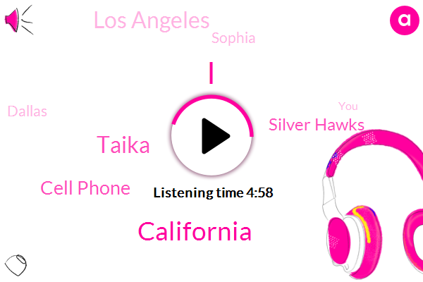California,Taika,Cell Phone,Silver Hawks,Los Angeles,Sophia,Dallas