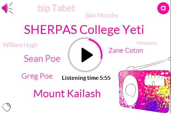 Sherpas College Yeti,Mount Kailash,Sean Poe,Greg Poe,Zane Coton,Bip Tabet,Ban Monchy,William Hugh,Himalayas,Kyle,Lord Shiva,Parvathi,Jane