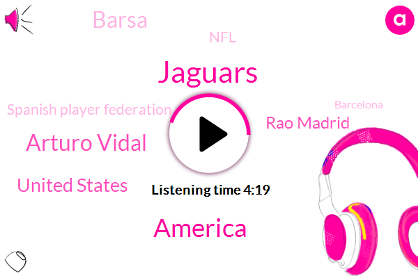 Jaguars,America,Arturo Vidal,United States,Rao Madrid,Barsa,NFL,Spanish Player Federation,Barcelona,Miami,Lions,Mike,Dubai,China,Eighteen Hour,Fifteen Years,Two Foot