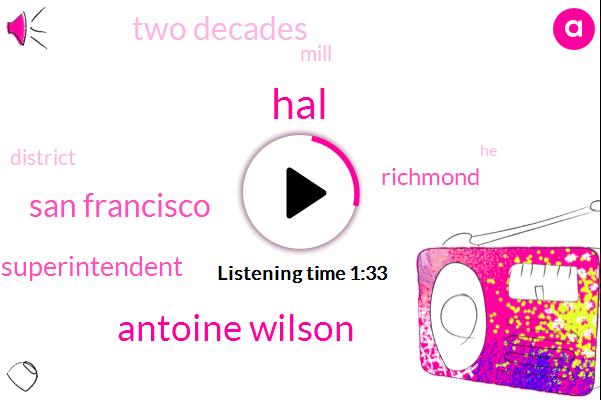 HAL,Antoine Wilson,San Francisco,Superintendent,Richmond,Two Decades,Mill