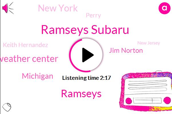 Ramseys Subaru,Ramsey Subaru Weather Center,Ramseys,Jim Norton,Michigan,New York,Perry,Keith Hernandez,New Jersey,Teke,Debra Valentine,Burien,Mets,Wabc,North Carolina Lsu,Manhattan,Colonia,America,Kentucky