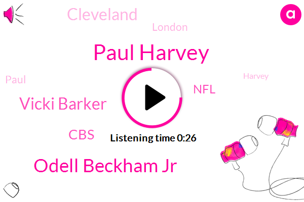 Paul Harvey,Odell Beckham Jr,Vicki Barker,CBS,NFL,Cleveland,London