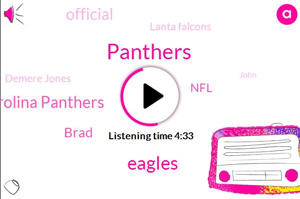 Panthers,Eagles,Carolina Panthers,Brad,NFL,Official,Lanta Falcons,Demere Jones,John,Philadelphia,Rascic,Brian,Falcons,LOU,CAM,Ron Verita,Twenty Eight Yards,Twenty Five Yards,Three Quarters,Three-Quarters
