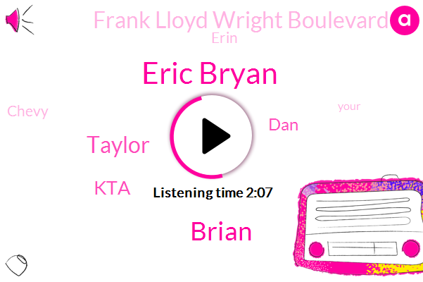 Eric Bryan,Brian,Taylor,KTA,DAN,Frank Lloyd Wright Boulevard,Erin,Chevy