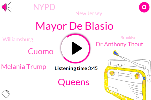 Mayor De Blasio,Queens,Cuomo,Melania Trump,Dr Anthony Thout,Nypd,New Jersey,Williamsburg,Brooklyn,Nypd Vans,Pennsylvania,Connecticut,Holland Tunnel,Karen Stewart,Corona,Rockland County,Lincoln,CDC,New York
