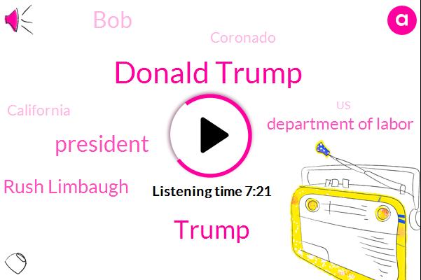 Donald Trump,President Trump,Rush Limbaugh,Department Of Labor,BOB,Coronado,California,United States,Bureau Of Labor,AMC,Jamal Kashogi,Saudi Consulate,Istanbul,Jimmy,Murder,Austin,Hollywood