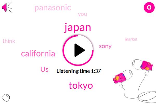 Japan,Tokyo,California,United States,Sony,Panasonic