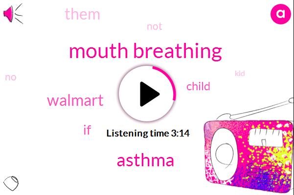 Mouth Breathing,Asthma,Walmart