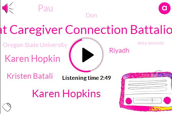 Cat Caregiver Connection Battalion,Karen Hopkins,Karen Hopkin,Kristen Batali,Riyadh,PAU,DON,Oregon State University,Sixty Seconds,Sixty Five Percent,Two Minutes