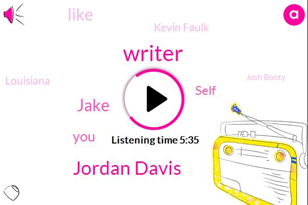 Writer,Jordan Davis,Jake,Self,Kevin Faulk,Louisiana,Josh Booty,Apple,Lsu Gas,Baseball,GEE,Nashville,Beverly Hills,Wells,Instagram,MTV,Spotify,Adams,Juliet,Alex