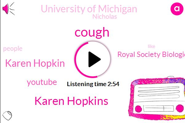 Cough,Karen Hopkins,Karen Hopkin,Youtube,Royal Society Biological Sciences,University Of Michigan,Nicholas