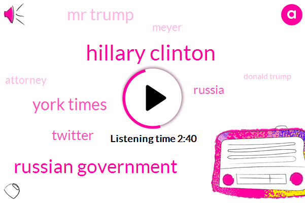 Hillary Clinton,Russian Government,York Times,Twitter,Russia,Mr Trump,Meyer,Attorney,Donald Trump,Bloomberg,Reporter,Shannon Petty,Moscow