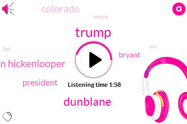 Donald Trump,Dunblane,John Hickenlooper,President Trump,Bryant,Colorado