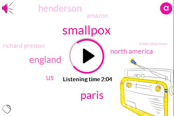 Paris,Smallpox,England,United States,North America,Henderson,Amazon,Richard Preston,Irwin Sherman,Jennifer Lea,Elizabeth,ABE
