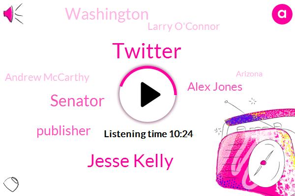 Twitter,Jesse Kelly,Senator,Publisher,Alex Jones,Washington,Larry O'connor,Andrew Mccarthy,Arizona,Tiger Woods,John Solomon,Marine Corps,America,New York Times,Wendy,Facebook,Amanda Borden