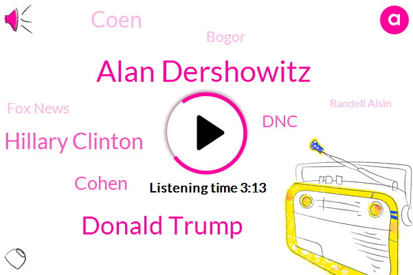 Alan Dershowitz,Donald Trump,Hillary Clinton,Cohen,DNC,Coen,Bogor,Fox News,Randell Aisin,Twitter,Unav,Disembowelment,Russia,Attorney