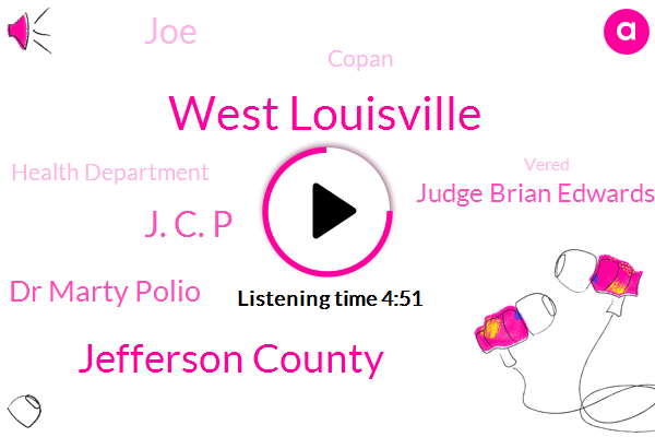 West Louisville,Jefferson County,J. C. P,Dr Marty Polio,Judge Brian Edwards,JOE,Copan,Health Department,Vered,Director