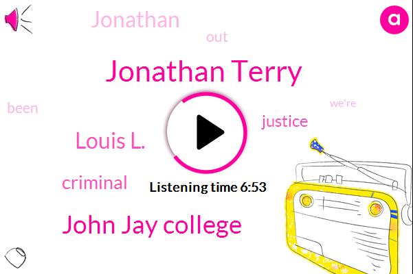 Jonathan Terry,John Jay College,Louis L.