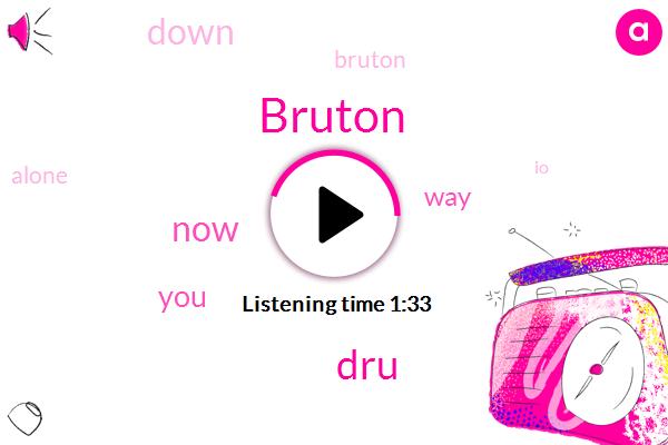 Bruton,DRU