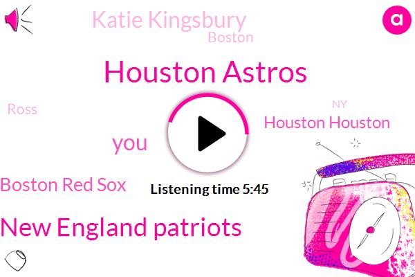 Houston Astros,New England Patriots,Boston Red Sox,Houston Houston,Katie Kingsbury,Boston,Ross,NY,Baseball,DAN,Apple,Nate Cohn,Michelle,Seattle,David,Cable News,New England Patriots.