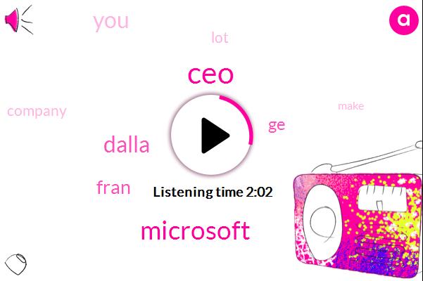 CEO,Microsoft,Dalla,Fran,GE