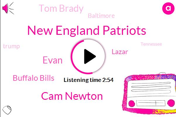 New England Patriots,Cam Newton,Evan,Buffalo Bills,Lazar,Tom Brady,Baltimore,Donald Trump,England,Tennessee,Defense,AFC,RAY,Lamar Jackson,Jared Cinema.,Harry