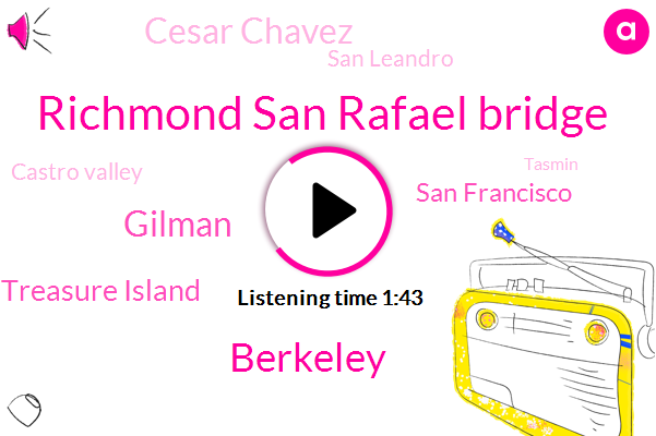Richmond San Rafael Bridge,Berkeley,Gilman,Treasure Island,San Francisco,Cesar Chavez,San Leandro,Castro Valley,Tasmin,CBS,Peter Schofield,South Bay,Levi's Stadium,America