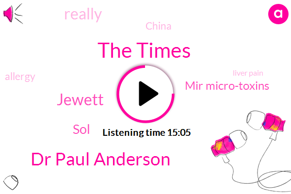 The Times,Dr Paul Anderson,Jewett,SOL,Mir Micro-Toxins,China,Allergy,Liver Pain,Sarah,Clinton,FLU,Bio Dome,KEA,Seattle,Epstein Barr,Israel,Henning,HSE