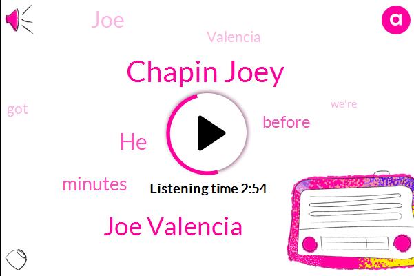 Chapin Joey,Joe Valencia
