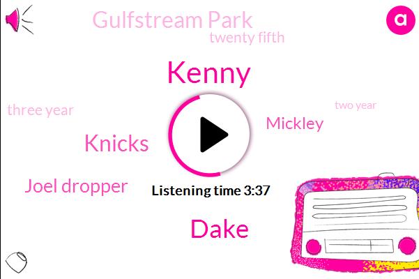 Kenny,Dake,Knicks,Joel Dropper,Mickley,Gulfstream Park,Twenty Fifth,Three Year,Two Year