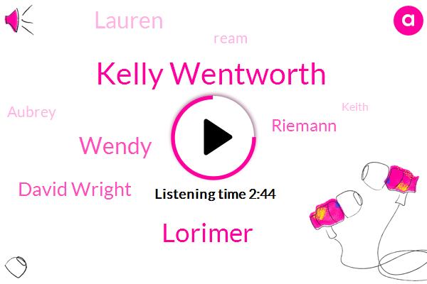 Kelly Wentworth,Lorimer,David Wright,Wendy,Riemann,Lauren,Ream,Aubrey,Keith,Three Days