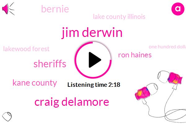 Jim Derwin,Craig Delamore,Sheriffs,Kane County,Ron Haines,Bernie,Newsradio,Lake County Illinois,Lakewood Forest,One Hundred Dollars,One One Link