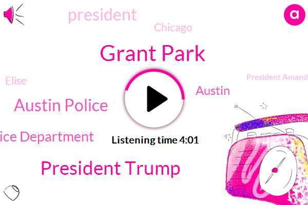 Grant Park,President Trump,Austin Police,Police Department,Austin,Chicago,Elise,President Amanda Philip,Christopher Columbus,Jim Austin School District,Patrick Osborne,Melinda Brant,Officer,Caitlin Holloway,Florida,North Carolina,Katrina