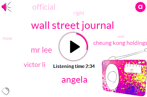 Wall Street Journal,Angela,Mr Lee,Victor Li,Cheung Kong Holdings,Official