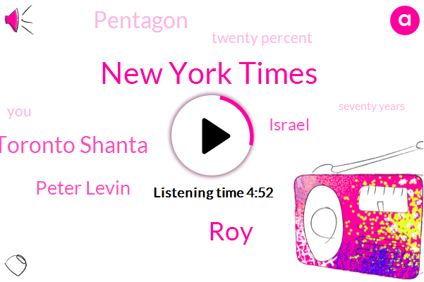 New York Times,ROY,Toronto Shanta,Peter Levin,Israel,Pentagon,Twenty Percent,Seventy Years