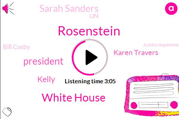 Rosenstein,White House,President Trump,Kelly,Karen Travers,Sarah Sanders,ABC,UN,Bill Cosby,Komo,Justice Department,Press Secretary,Timothy,Francisco,Deputy Attorney General,Russia,Chief Of Staff