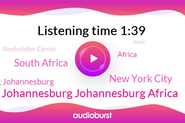 Johannesburg Johannesburg Africa,New York City,South Africa,Berg Johannesburg,Africa,Rockefeller Center,Kobe,Mazing Mazing,Komo,Espn,Harrisburg,Times Square,Seventeen Hours,Eighteen Hours