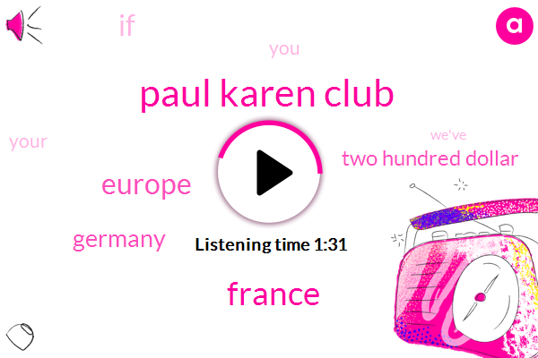 Paul Karen Club,France,Europe,Germany,Two Hundred Dollar