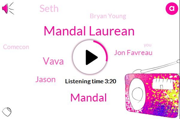 Mandal Laurean,Mandal,Vava,Jason,Jon Favreau,Seth,Bryan Young,Comecon,Ten Years