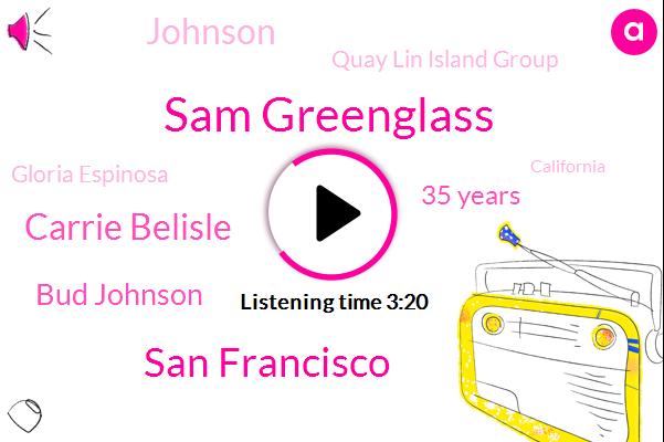 Sam Greenglass,San Francisco,Carrie Belisle,Bud Johnson,35 Years,Quay Lin Island Group,Johnson,Gloria Espinosa,California,Six Months,Three,Espinosa,Two Years,First,NPR,Chapman,Last April,A Year Later,Mckenzie,ONE