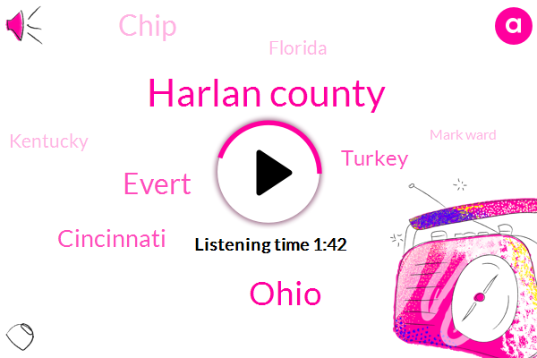 Harlan County,Ohio,Evert,Cincinnati,Turkey,Chip,Florida,Kentucky,Mark Ward,Fourteen Pounds,Five Ounces,Six Acre