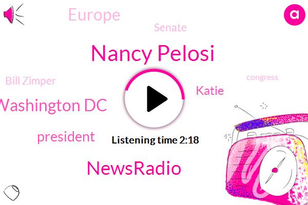 Nancy Pelosi,Newsradio,Washington Dc,Katie,President Trump,Europe,Senate,Bill Zimper,Congress,Covington Kentucky,Egypt,Afghanistan,Michael Barr