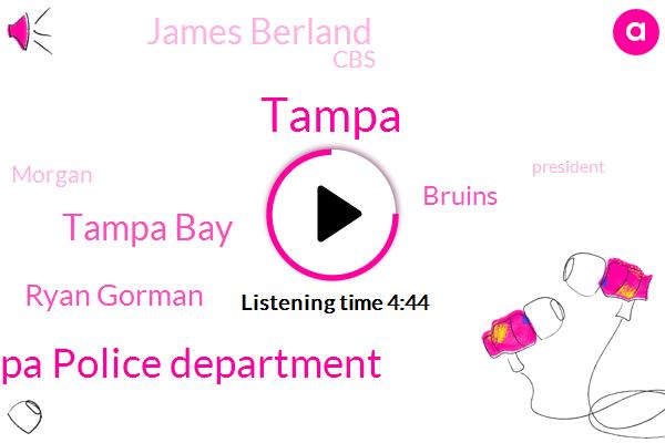 Tampa Police Department,Tampa Bay,Tampa,Ryan Gorman,Bruins,James Berland,CBS,Morgan,President Trump,University Of Maryland Global