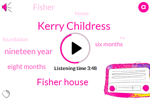 Kerry Childress,Fisher House,Nineteen Year,Eight Months,Six Months