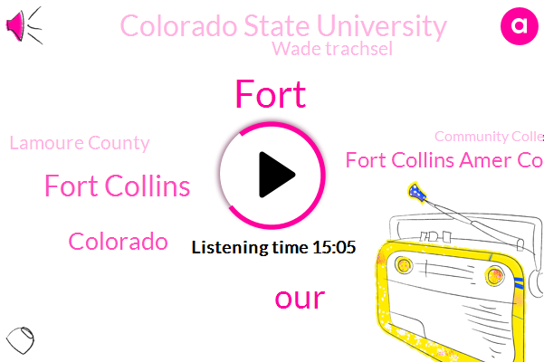 Fort Collins,Colorado,Fort Collins Amer County,Colorado State University,Fort,Wade Trachsel,Lamoure County,Community Colleges,Larimer County,Director,Tanner Echo,Kanter,Lumber County,Koga,CBS,Unc Colorado State University