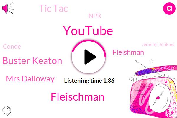 Youtube,Fleischman,Buster Keaton,Mrs Dalloway,Fleishman,Tic Tac,NPR,Conde,Jennifer Jenkins,Petra Mayer,Publisher