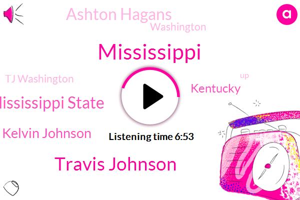 Travis Johnson,Mississippi State,Kelvin Johnson,Kentucky,Ashton Hagans,Washington,Tj Washington,Weatherspoon,Mississippi,Peter,Jay Washington,Hagan,Higgins,Nick,Hagans,SAL