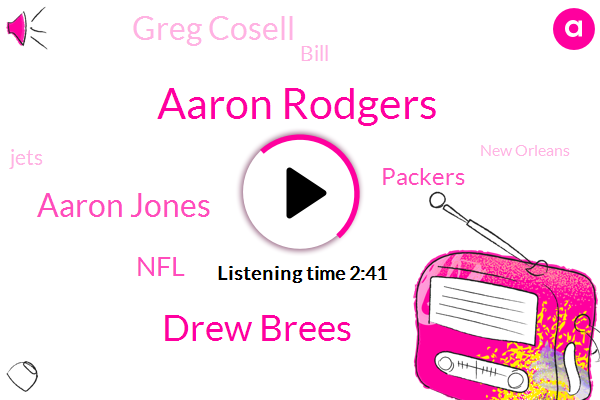 Aaron Rodgers,Drew Brees,Aaron Jones,NFL,Packers,Greg Cosell,Bill,Jets,New Orleans,Green Bay,MVP,Bella,Mickey Lomas,Football,GM,Seattle,Rogers,Ten Minutes,Two Second