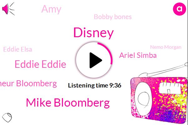 Disney,Mike Bloomberg,Eddie Eddie,Entrepreneur Bloomberg,Ariel Simba,AMY,Bobby Bones,Eddie Elsa,Nemo Morgan,Milan,Donald Duck,Producer,Partner,Executive,Raimondo Raimondo,Sars,Gorge Goofy,Tinkerbell
